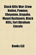 Black Hills War: Crow Nation, Pawnee, Cheyenne, Arapaho, Mount Rushmore, Black Hills, Fort Abraham Lincoln
