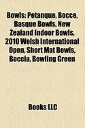 Bowls: Petanque, Bocce, Basque Bowls, New Zealand Indoor Bowls, 2010 Welsh International Open, Short Mat Bowls, Boccia, Bowli