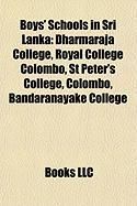 Boys' Schools in Sri Lanka: Dharmaraja College, Royal College Colombo, St Peter's College, Colombo, Bandaranayake College