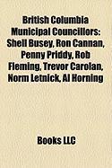 British Columbia Municipal Councillors: Shell Busey, Ron Cannan, Penny Priddy, Rob Fleming, Trevor Carolan, Norm Letnick, Al Horning