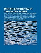 British Expatriates in the United States: Charlie Chaplin, Neil Gaiman, Stephen Wolfram, Ringo Starr, John Pople, Pete Best, Seal