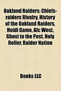 Oakland Raiders: Chiefs-Raiders Rivalry, History of the Oakland Raiders, Heidi Game, Afc West, Ghost to the Post, Holy Roller, Raider N