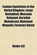 Iranian Expatriates in the United Kingdom: Javad Nurbakhsh, Massoud Behnoud, Ata'ollah Mohajerani, Mahmoud Khayami, Faramarz Aslani