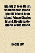 Islands of Foxe Basin: Southampton Island, Igloolik Island, Deer Island, Prince Charles Island, Neerlonakto Island, White Island