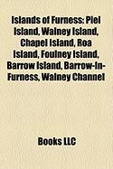 Islands of Furness: Piel Island, Walney Island, Chapel Island, Roa Island, Foulney Island, Barrow Island, Barrow-In-Furness, Walney Channe