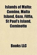 Islands of Malta: Comino, Malta Island, Gozo, Filfla, St Paul's Island, Cominotto