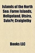 Islands of the North Sea: Farne Islands, Heligoland, Utsira, Svinor, Craiglethy