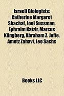 Israeli Biologists: Catherine Margaret Shachaf, Joel Sussman, Ephraim Katzir, Marcus Klingberg, Abraham Z. Joffe, Amotz Zahavi, Leo Sachs