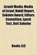 Israeli Media: Media of Israel, Nakdi Report, Sokolov Award, Editors Committee, Lynch Test, Beit Sokolov