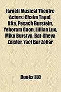 Israeli Musical Theatre Actors: Chaim Topol, Rita, Pesach Burstein, Yehoram Gaon, Lillian Lux, Mike Burstyn, Bat-Sheva Zeisler, Yael Bar Zohar