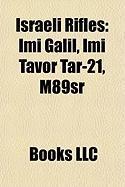 Israeli Rifles: IMI Galil, IMI Tavor Tar-21, M89sr