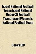Israel National Football Team: Israel National Under-21 Football Team, Israel Women's National Football Team
