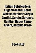 Italian Bobsledders: Eugenio Monti, Gerda Weissensteiner, Sergio Zardini, Sergio Siorpaes, Gunther Huber, Renzo Alvera, Antonio Brivio