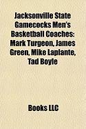 Jacksonville State Gamecocks Men's Basketball Coaches: Mark Turgeon, James Green, Mike Laplante, Tad Boyle