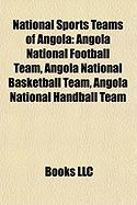 National Sports Teams of Angola: Angola National Football Team, Angola National Basketball Team, Angola National Handball Team