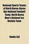 National Sports Teams of North Korea: Korea Dpr National Football Team, North Korea Men's National Ice Hockey Team