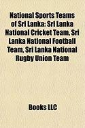 National Sports Teams of Sri Lanka: Sri Lanka National Cricket Team, Sri Lanka National Football Team, Sri Lanka National Rugby Union Team
