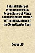 Natural History of Western Australia: Assemblages of Plants and Invertebrate Animals of Tumulus Springs of the Swan Coastal Plain