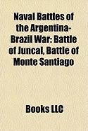 Naval Battles of the Argentina-Brazil War: Battle of Juncal, Battle of Monte Santiago