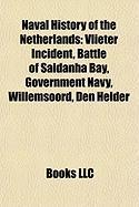 Naval History of the Netherlands: Vlieter Incident, Battle of Saldanha Bay, Government Navy, Willemsoord, Den Helder