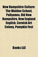 New Hampshire Culture: The Walden School, Pollyanna, Old New Hampshire, New England English, Cornish Art Colony, Pumpkin Fest