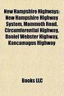New Hampshire Highways: New Hampshire Highway System, Mammoth Road, Circumferential Highway, Daniel Webster Highway, Kancamagus Highway