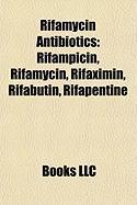 Rifamycin Antibiotics: Rifampicin, Rifamycin, Rifaximin, Rifabutin, Rifapentine
