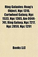 Ring Galaxies: Hoag's Object, Ngc 1316, Cartwheel Galaxy, Ngc 1533, Ngc 1365, Am 0644-741, Ring Galaxy, Ngc 7217, Ngc 2859, Ngc 1291