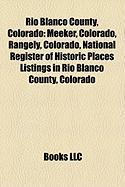 Rio Blanco County, Colorado: Meeker, Colorado, Rangely, Colorado, National Register of Historic Places Listings in Rio Blanco County, Colorado