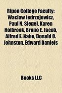 Ripon College Faculty: Wac?aw J?drzejewicz, Paul N. Siegel, Karen Holbrook, Bruno E. Jacob, Alfred E. Kahn, Donald O. Johnston, Edward Daniel