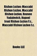 Rishon Lezion: Maccabi Rishon Lezion, Maccabi Rishon Lezion, Reuven Yudalevich, Hapoel Ironi Rishon Lezion F.C., Maccabi Rishon Lezio