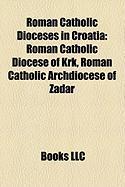 Roman Catholic Dioceses in Croatia: Roman Catholic Diocese of KRK, Roman Catholic Archdiocese of Zadar