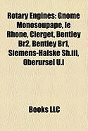 Rotary Engines: Gnome Monosoupape, Le Rhone, Clerget, Bentley Br2, Bentley Br1, Siemens-Halske Sh.III, Oberursel U.I