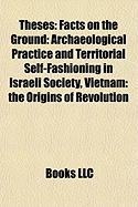 Theses: Facts on the Ground: Archaeological Practice and Territorial Self-Fashioning in Israeli Society, Vietnam: The Origins