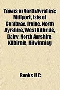 Towns in North Ayrshire: Millport, Isle of Cumbrae, Irvine, North Ayrshire, West Kilbride, Dalry, North Ayrshire, Kilbirnie, Kilwinning