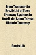 Tram Transport in Brazil: List of Town Tramway Systems in Brazil, the Santa Teresa Historic Tramway