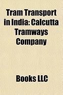 Tram Transport in India: Calcutta Tramways Company