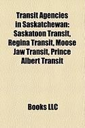 Transit Agencies in Saskatchewan: Saskatoon Transit, Regina Transit, Moose Jaw Transit, Prince Albert Transit