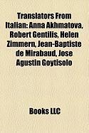 Translators from Italian: Anna Akhmatova, Robert Gentilis, Helen Zimmern, Jean-Baptiste de Mirabaud, Jose Agustin Goytisolo
