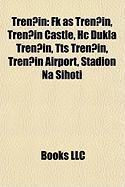 Tren?n: FK as Tren?n, Tren?n Castle, Hc Dukla Tren?n, Tts Tren?n, Tren?n Airport, Tadin Na Sihoti