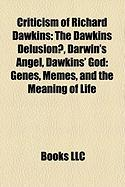 Criticism of Richard Dawkins: The Dawkins Delusion?, Darwin's Angel, Dawkins' God: Genes, Memes, and the Meaning of Life