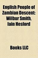 English People of Zambian Descent: Wilbur Smith, Iain Hesford