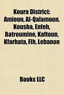 Koura District: Amioun, Al-Qalamoun, Kousba, Enfeh, Batroumine, Kaftoun, Kfarhata, Fih, Lebanon