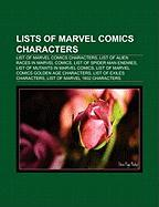 Lists of Marvel Comics Characters: List of Marvel Comics Characters, List of Alien Races in Marvel Comics, List of Spider-Man Enemies
