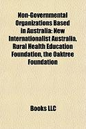 Non-Governmental Organizations Based in Australia: New Internationalist Australia, Rural Health Education Foundation, the Oaktree Foundation