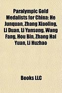 Paralympic Gold Medalists for China: He Junquan, Zhang Xiaoling, Li Duan, Li Yansong, Wang Fang, Hou Bin, Zhang Hai Yuan, Li Huzhao