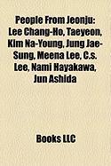 People from Jeonju: Lee Chang-Ho, Taeyeon, Kim Na-Young, Jung Jae-Sung, Meena Lee, C.S. Lee, Nami Hayakawa, Jun Ashida