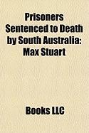 Prisoners Sentenced to Death by South Australia: Max Stuart