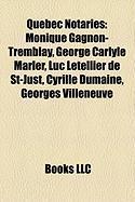 Quebec Notaries: Monique Gagnon-Tremblay, George Carlyle Marler, Luc Letellier de St-Just, Cyrille Dumaine, Georges Villeneuve