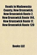 Roads in Madawaska County, New Brunswick: New Brunswick Route 2, New Brunswick Route 144, New Brunswick Route 17, New Brunswick Route 120